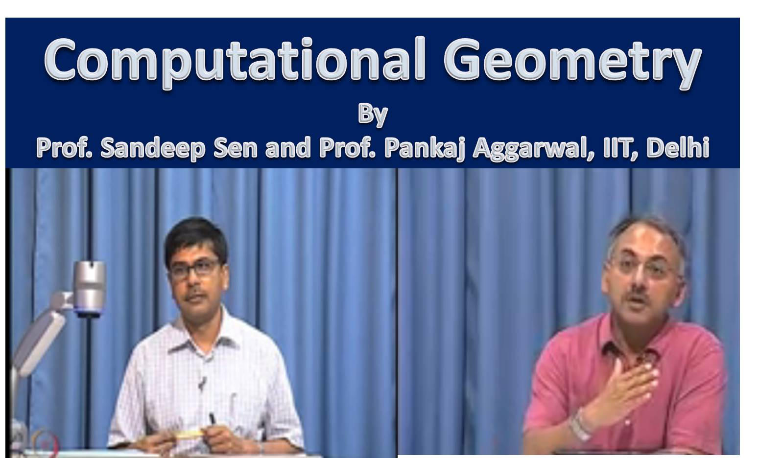 http://study.aisectonline.com/images/SubCategory/Computational Geometry by Prof. Sandeep Sen and Prof. Pankaj Aggarwal, IIT Delhi..jpg
