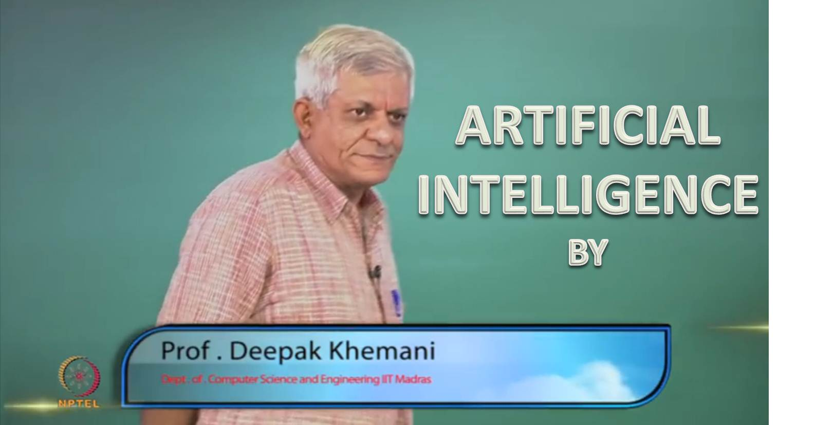 http://study.aisectonline.com/images/SubCategory/Lecture Series on Artificial Intelligence by Prof. Deepak Khemani, IIT Madras.jpg