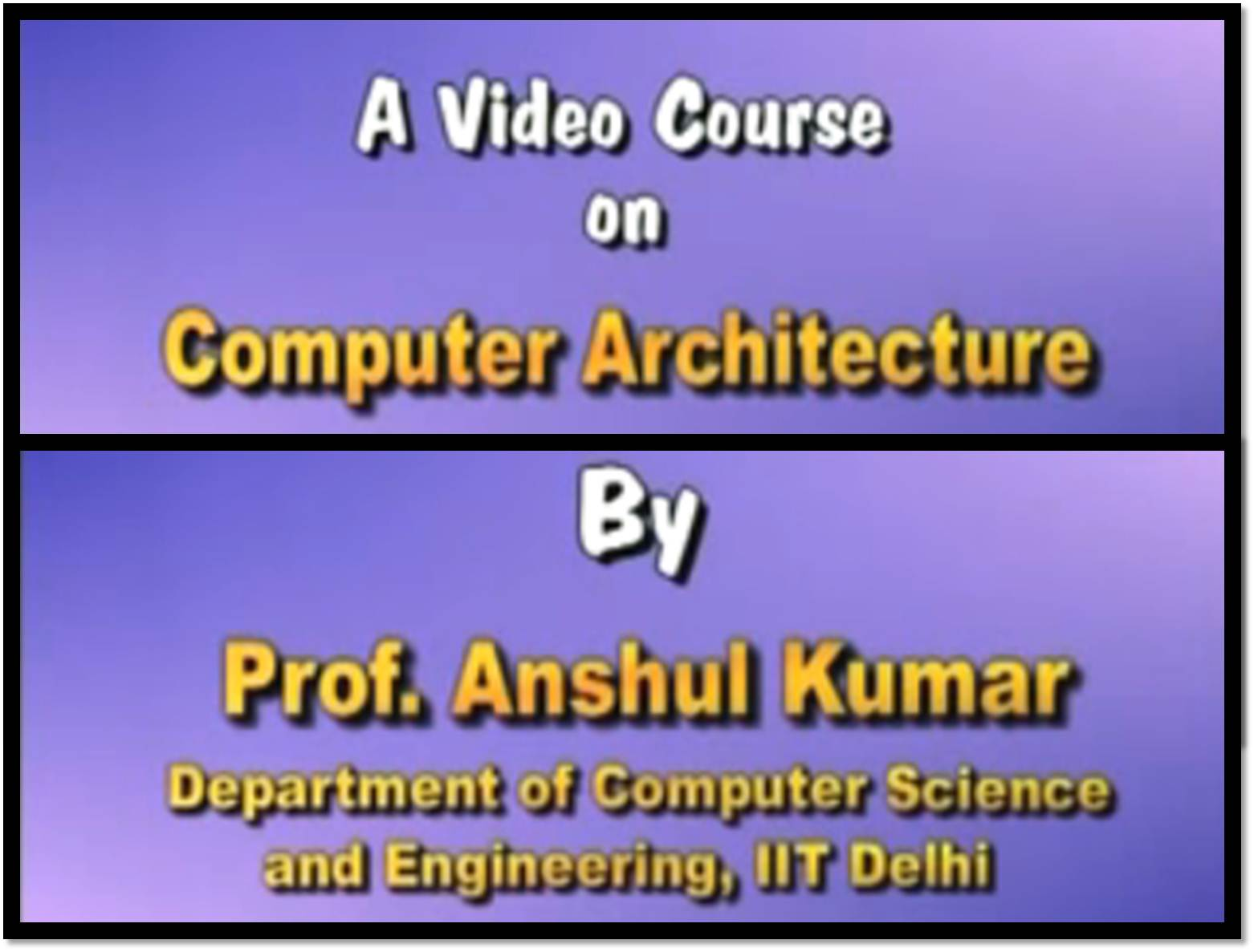 http://study.aisectonline.com/images/SubCategory/Lecture Series on Computer Architecture by Prof. Anshul Kumar, IIT Delhi.jpg