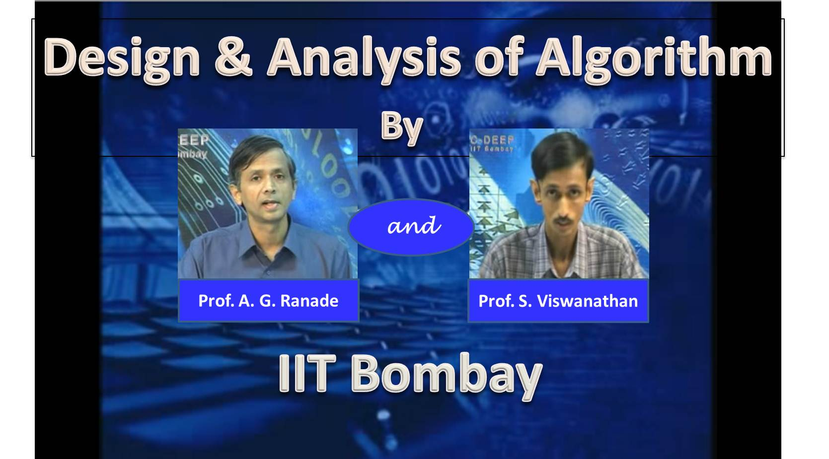 http://study.aisectonline.com/images/SubCategory/Video Lecture Series on Design & Analysis of Algorithms by Prof.Abhiram Ranade and Prof. S. Viswanathan, IIT Bombay.jpg