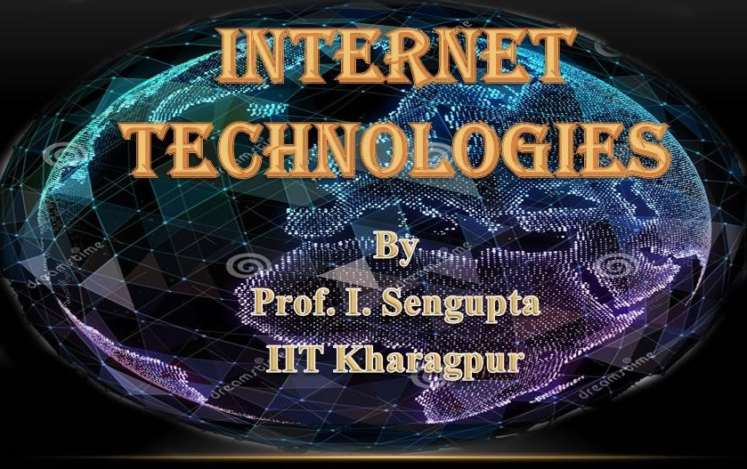 http://study.aisectonline.com/images/SubCategory/Video Lecture Series on Internet Tecnologies by Prof. I. Sengupta, IIT Kharagpur.jpg