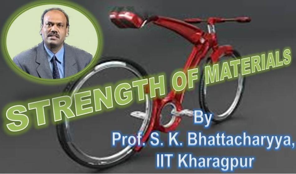 http://study.aisectonline.com/images/SubCategory/Video Lecture Series on Strength of Materials by Prof. S.K.Bhattacharyya,IIT Kharagpur.jpg