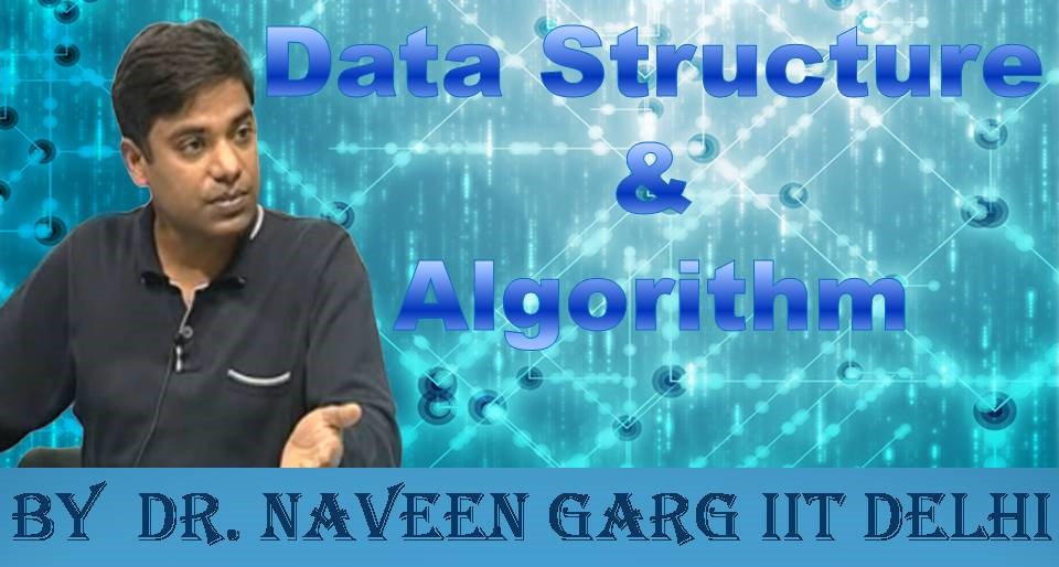 http://study.aisectonline.com/images/SubCategory/Video Lecture Series on Data Structures and Algorithms by Dr. Naveen Garg, IIT Delhi.jpg