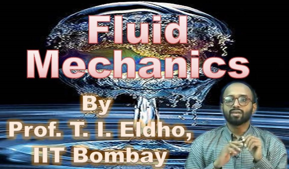 http://study.aisectonline.com/images/SubCategory/Video Lecture series on Fluid Mechanics  by Prof. T.I.Eldho, IIT Bombay.jpg