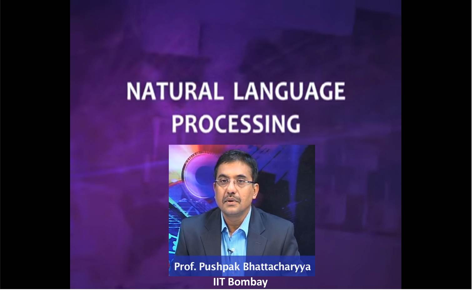 http://study.aisectonline.com/images/SubCategory/Video Lecture series on Natural Language Processing by Prof. Pushpak Bhattacharyya, IIT Bombay..jpg