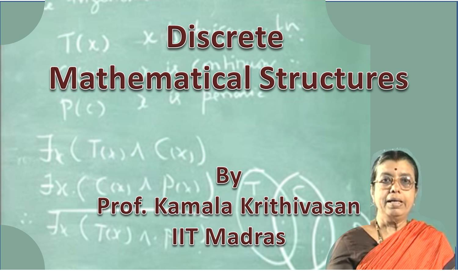 http://study.aisectonline.com/images/SubCategory/Video Lectures on Discrete Mathematical Structures by Prof. Kamala Krithivasan,  IIT Madras.jpg