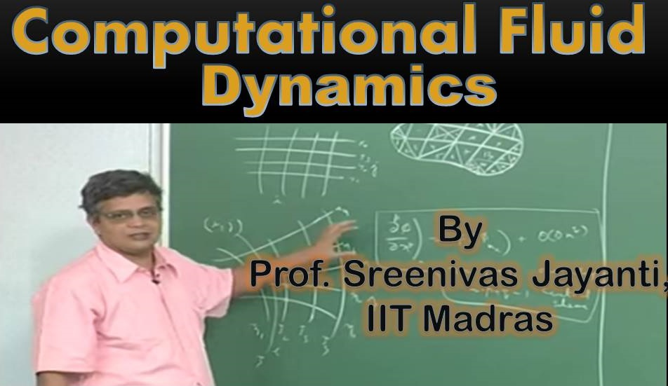http://study.aisectonline.com/images/SubCategory/Video lecture series on Computational Fluid Dynamics by Prof. Sreenivas Jayanti, IIT Madras..jpg